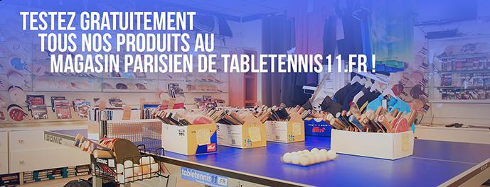 Testez gratuitement tous nos produits au magasin parisien de tabletennis.fr !